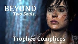 Beyond : Two Souls - Trophée Complices - Trophy Teammates - Guide