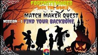 FORTNITEMARES:MATCH MAKER QUEST/FIND YOUR BACKBONE -MISSION-1