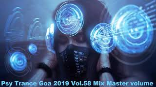 Psy Trance Goa 2019 Vol 58 Mix Master volume