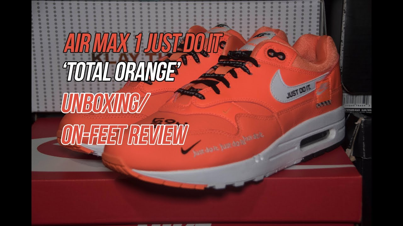 Air Max 1 Just Do It 'Total Orange' | Solepost Unboxings