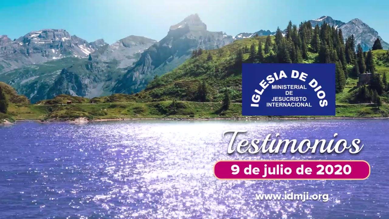 Testimonios 9 de Julio de 2020 - IDMJI - Iglesia de Dios Ministerial de Jesucristo Internacional