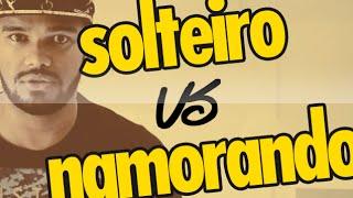 SOLTEIRO X NAMORANDO