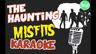 The Haunting ✪ The Misfits (KARAOKE / LYRICS / COVER)