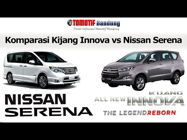 Komparasi Nissan Serena vs Toyota Kijang Innova 2019