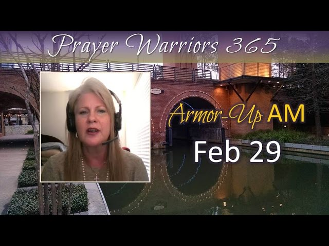 Armor-Up AM -Feb 29 - Putting on THE FULL ARMOR OF GOD