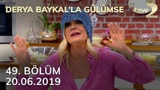 Derya Baykal'la Gülümse 49. Bölüm - 20 Haziran 2019 FULL BÖLÜM İZLE!