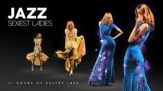 More Sexiest Ladies of Jazz Vol. 3 - 4 (3 hours of sultry jazz vocals)