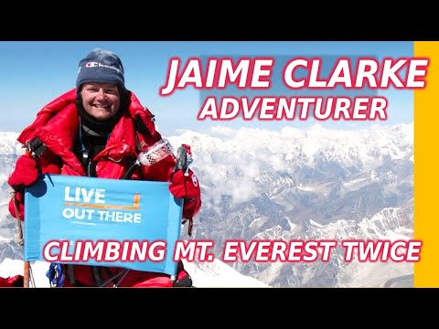 Jamie Clarke - Climbing Mt. Everest - Canadian Adventurer/Mountaineer