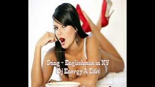 Sting - Englishman in NY (Dj Energy A Edit)