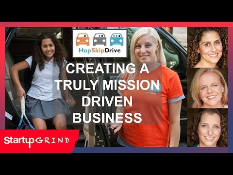 HOP SKIP DRIVE | CREATING A TRULY MISSION DRIVEN BUSINESS | STARTUP GRIND SOCAL