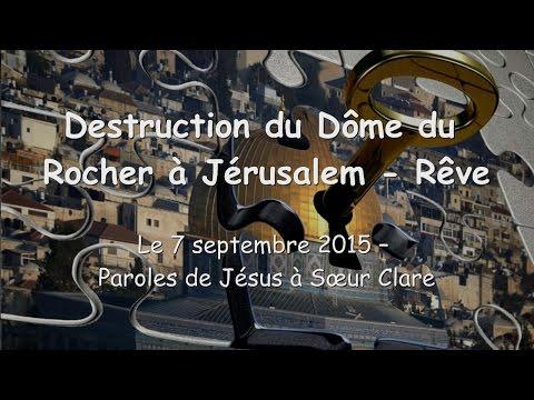 L'événement clé... Destruction du Dôme du Rocher à Jérusalem ❤️ 7 septembre 2015