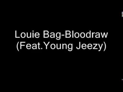 Louie Bag-Bloodraw (Feat. Young Jeezy)