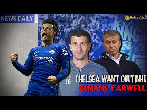 CHELSEA ENTER SALE TALKS? || CHELSEA WANT COUTINHO || JAVI GRACIA LINKS?