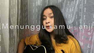 Menunggu kamu - Anji (Cover Chintya Gabriella)
