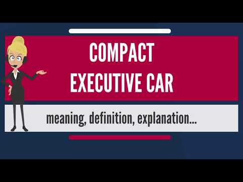 What is COMPACT EXECUTIVE CAR? What does COMPACT EXECUTIVE CAR mean? COMPACT EXECUTIVE CAR meaning