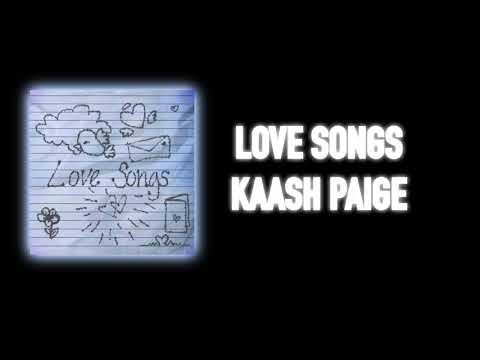 Love Songs - Kaash Paige (LYRICS)