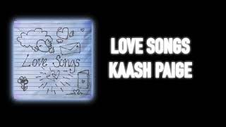 Gambar cover Love Songs - Kaash Paige (LYRICS)