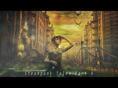 Steampunk Tales Part 4 - Instrumental Steampunk music
