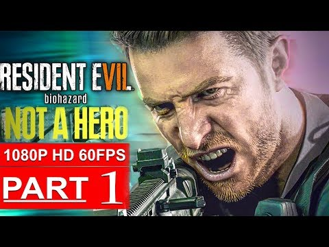 RESIDENT EVIL 7 NOT A HERO Gameplay Walkthrough Part 1 [1080p HD 60FPS PC] - No Commentary