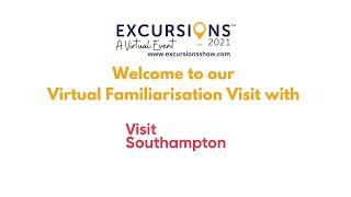Visit Southampton - Virtual Familiarisation Visit