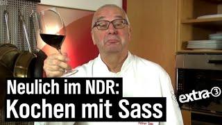 Neulich im NDR: Kochen mit Sass