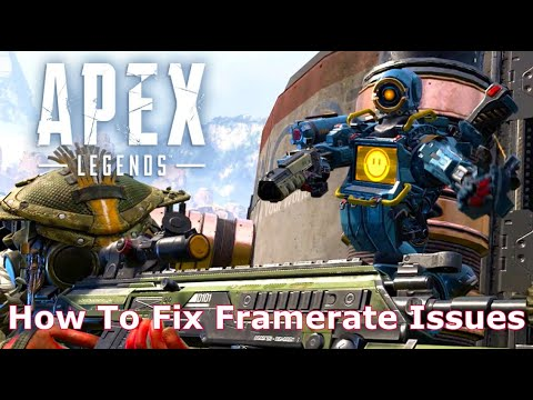 How To Fix Apex Legends Framerate Issue (PC)