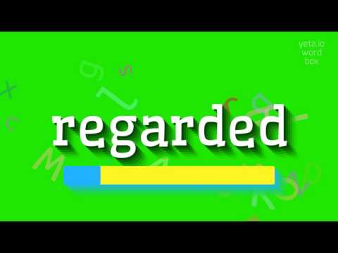 "How to say ""regarded""! (High Quality Voices)"