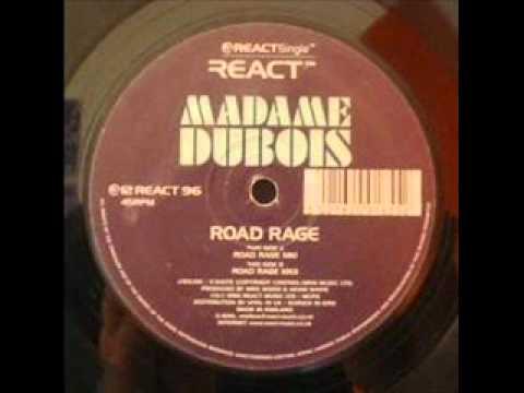 Madame Dubois - Road Rage MkII