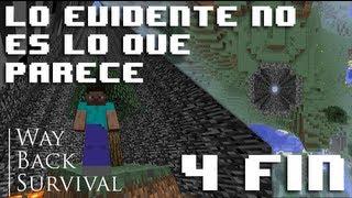 Minecraft Español - Way Back Survival #4 - Fin porque no tiene sentido este mapa xD