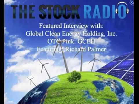 OTCPink GCEH – GLOBAL CLEAN ENERGY HOLDING, INC – PRES & CEO RICHARD PALMER