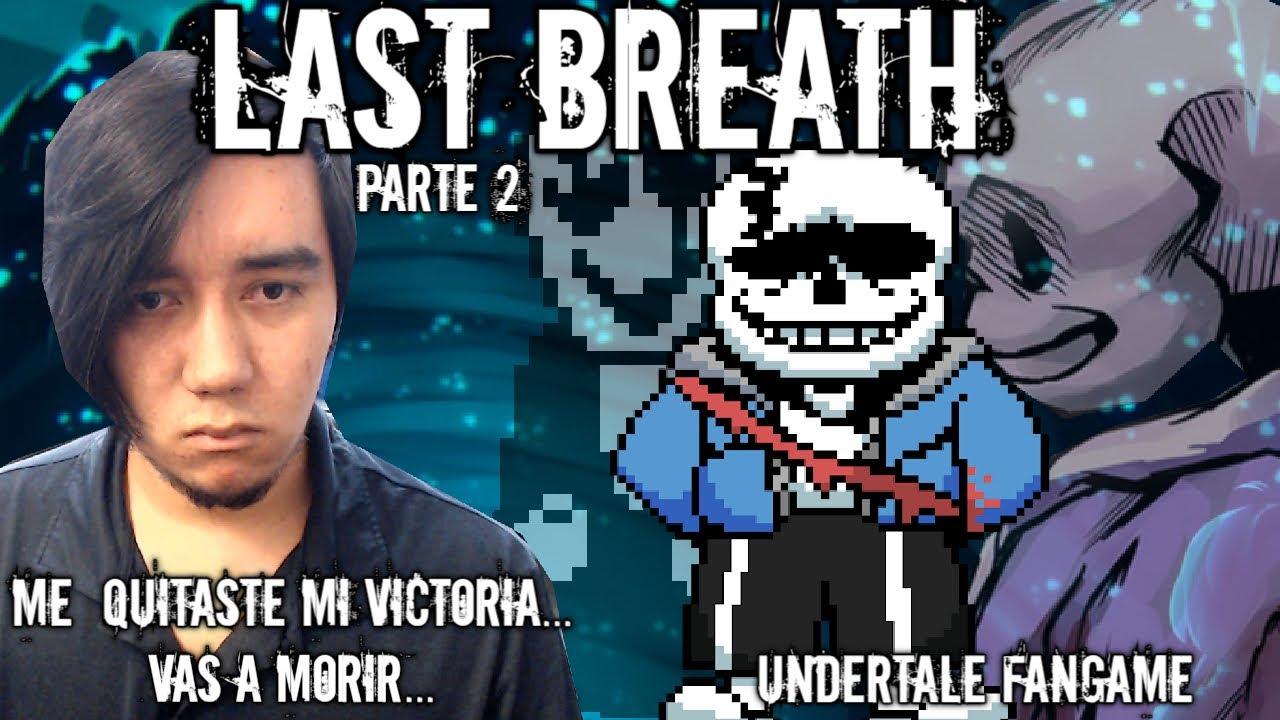 LAST BREATH... EL FANGAME DE UNDERTALE QUE ACABÓ CON MI PACIENCIA...  💔💔 || PARTE 2 || FASE 1