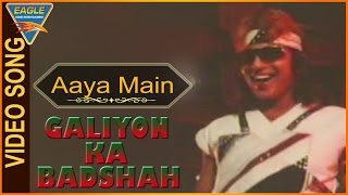 Galiyon Ka Badshah Hindi Movie || Aaya Main Pyar Ka Paigham Leke Video Song || Eagle Hindi Movies