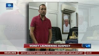 EFCC Arrests Lebanese With Over $2Mn At Abuja Airport 30/11/18 Pt.1 |News@10|