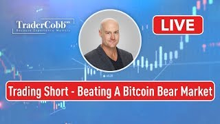 Trading Short - Beating A Bitcoin Bear Market
