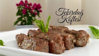 Tekirdağ Köftesi - Pratik Tarifler / Yemek Tarifleri - Melis'in Mutfağı