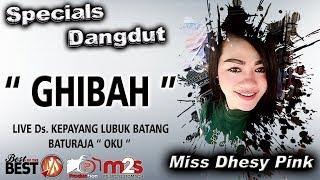 "Gambar cover "" GHIBAH "" Spesial Dangdut Miss Dhesy Pink - MEGA BINTANG LIVE KAPAYANG LUBUK BATANG OKU"