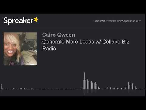 Generate More Leads w/ Collabo Biz Radio (made with Spreaker)
