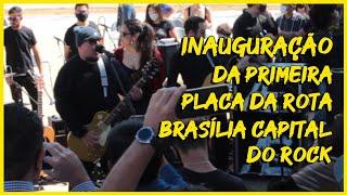 DEU BOM NA INAUGURAÇÃO DA PRIMEIRA PLACA DA ROTA BRASÍLIA CAPITAL DO ROCK