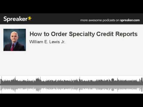 How to Order Specialty Credit Reports