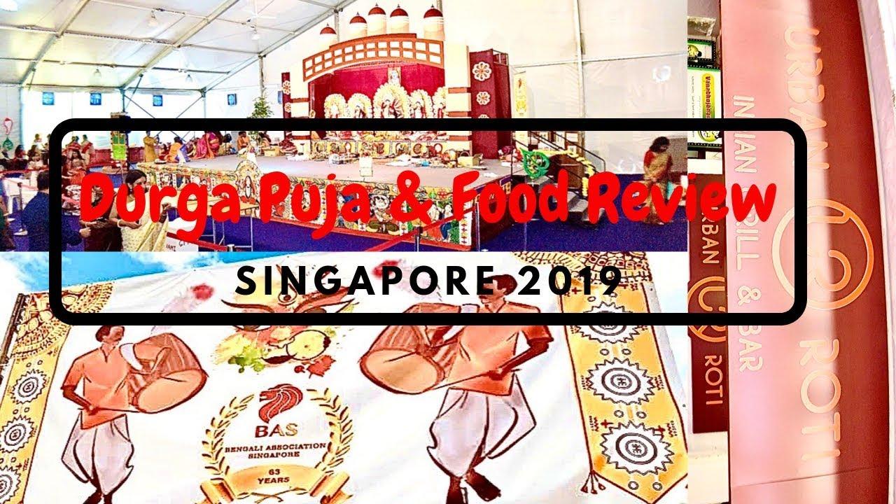 DURGA PUJA | FOOD REVIEW | Singapore | 2019