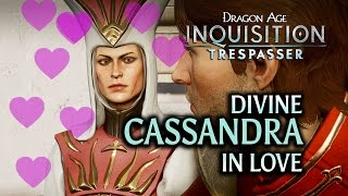 Dragon Age: Inquisition - Trespasser DLC - Divine Cassandra In Love