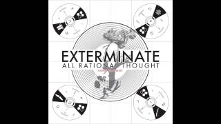 "Exterminate All Rational Thought ""Lining The Streets"" EP Full Album"