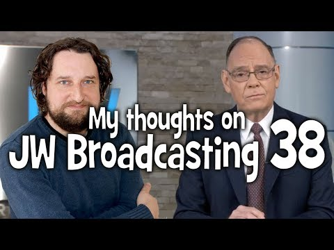 My thoughts on JW Broadcasting 38 - November 2017 (with David Splane & Jim Mantz)