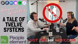 Not the HR Lady: S2E9 A Tale of Twelve Systems!