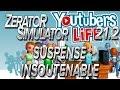 ZeratoR Simulator #21.2 : SUSPENSE INSOUTENABLE