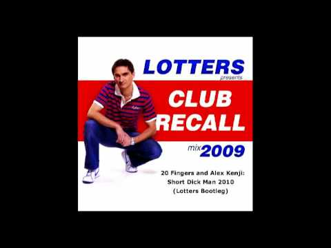 20 Fingers & Alex Kenji - Short Dick Man 2010 (Lotters Bootleg) HQ