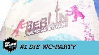Berlin Bundestag & Nacht - #1 Die WG-Party | NEO MAGAZIN ROYALE mit Jan Böhmermann - ZDFneo
