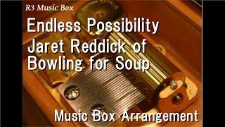 "Endless Possibility/Jaret Reddick of Bowling for Soup [Music Box] (SEGA ""Sonic Unleashed"")"
