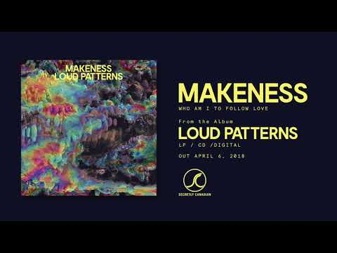 Makeness - Who Am I To Follow Love (Official Audio)
