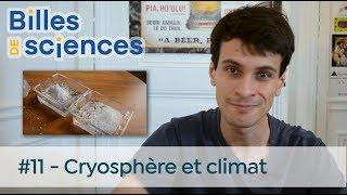 Billes de Sciences #11 : Sébastien Carassou - Cryosphère et climat